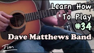 Dave Matthews Band #34 Guitar Lesson, Chords, and Tutorial