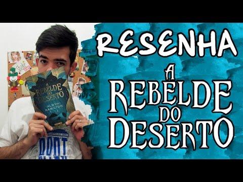 RESENHA - A Rebelde do Deserto (Alwyn Hamilton)