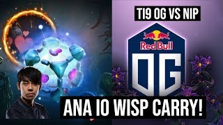 OG vs NIP - ANA IO WISP CARRY! | TI9 The International 2019 DOTA 2