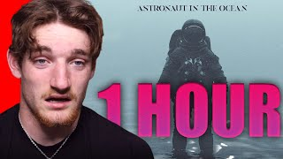 I listened to Astronaut in the Ocean for 1 hour...