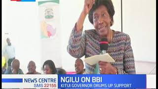 Charity Ngilu drums support for BBI, urge Kitui residents to supoort it wholly