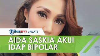 Heboh Video Percobaan Bunuh Diri, Aida Saskia Mengaku Idap Bipolar