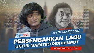 Kisah Erick Sukirgenk, Musisi Boyolali yang Buat Lagu Persembahan untuk Didi Kempot