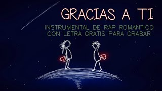 Gracias A Ti - Instrumental De Rap Romántico Con Letra Gratis | Money Crack | Prod. Doble A nc Beats