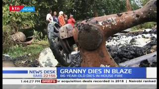 Granny dies in Blaze in Kabete region : Neighbors suspect act of arson