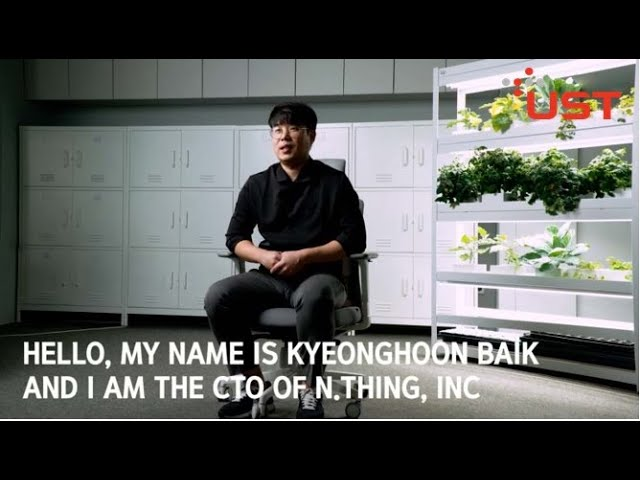 Meet KyeongHoon BAIK, Co-founder and CTO of N.thing, Inc. a smart farming company(UST graduate)
