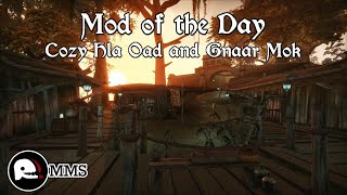 Mod of the Day EP14 - Cozy Hla Oad and Gnaar Mok Showcase