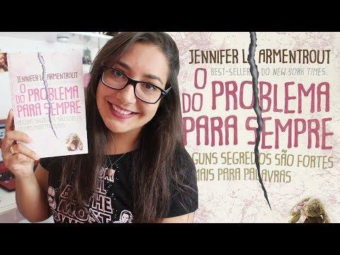 O PROBLEMA DO PARA SEMPRE por Jennifer L. Armentrout - #VEDA 04 | Amiga da Leitora