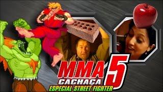 MMA Cachaça 5 - Especial Street Fighter