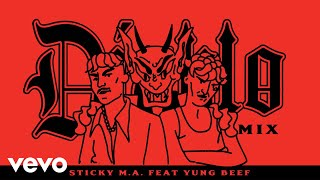 Sticky Ma Diablo Remix Ft Yung Beef