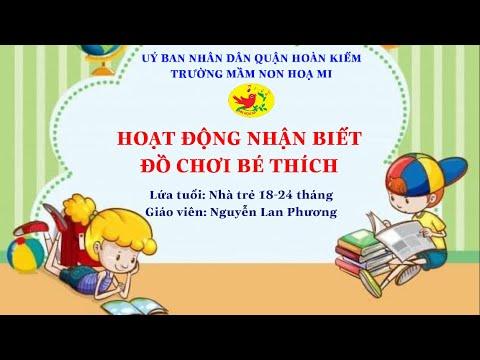 Cô giáo Nguyễn Lan Phương - Trường mầm non Họa Mi với hoạt động nhận biết đồ chơi bé thích