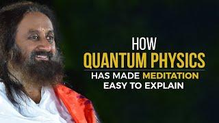 Relationship Between Quantum Physics and Consciousness - Sri Sri Ravi Shankar
