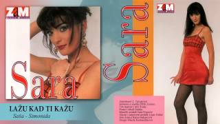 Sara Markovic - Lazu kad ti kazu - (Audio 1995)