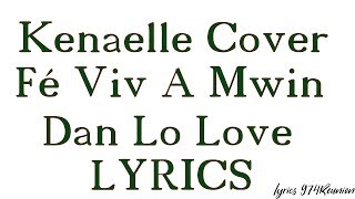 Kenaelle Cover Fé Viv A Mwin Dan Lo Love (Lyrics)