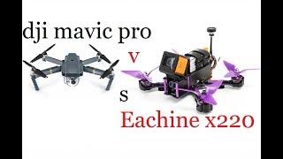 DJI Mavic PRO или eachine x220 выбираем коптер для сьемок или развлечения