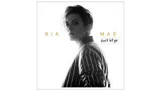 Ria Mae   Don't Let Go (Audio)