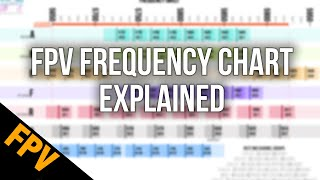 5.8ghz FPV Frequency Chart Explained