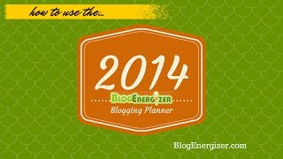 2014 Blogging Planner How To Guide