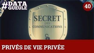 Data Gueule - Privés de vie privée