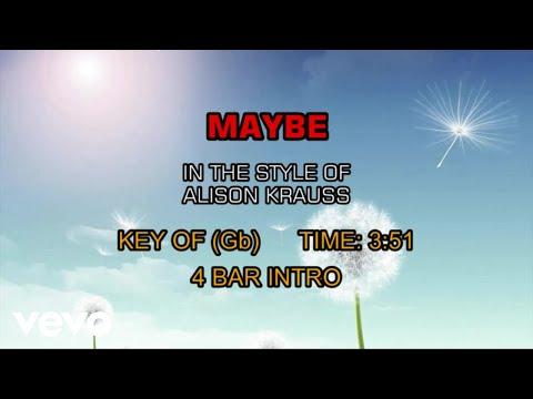 Alison Krauss & Union Station - Maybe (Karaoke)