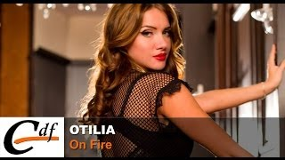 Otilia - On Fire
