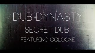 Dub Dynasty  In The Secret Dub