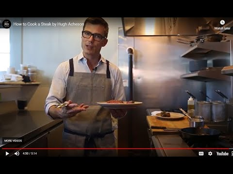 HUGH ACHESON ON HOW TO COOK A STEAK