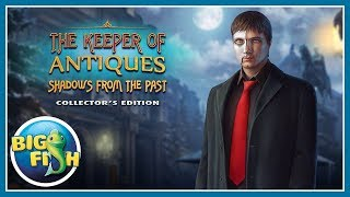 The Keeper of Antiques: Shadows From the Past Collector's Edition video