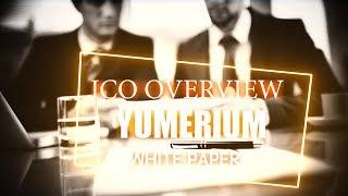 Yumerium - Review ICO | White Paper
