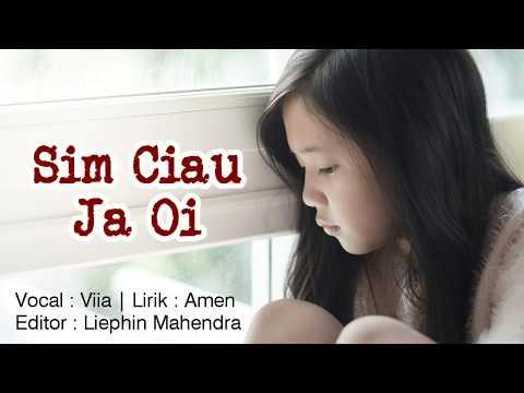 Download Sim Ciau Ja Oi Viia Lagu Hakka Singkawang Lagunya Sedih