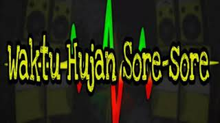 Waktu Hujan Sore-sore - Reggae Version