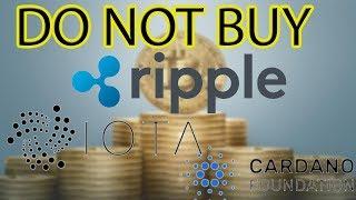 Ripple XRP | Cardano ADA | IOTA MIOTA - Why you shouldn't buy