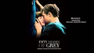Beyoncé - Haunted (Michael Diamond Remix) Fifty Shades Of Grey (Soundtrack)