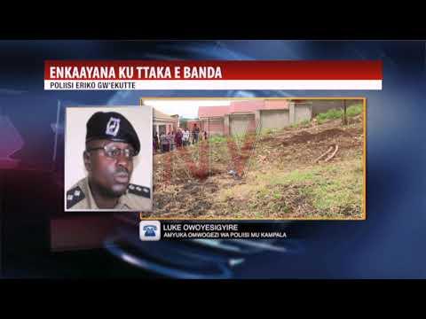 ENKAAYANA KU TTAKA: Poliisi eriko gw'ekutte e Banda