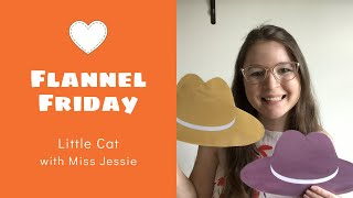 Storytime Snippets | Flannel Friday | Miss Jessie | Little Cat