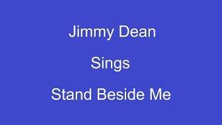 Stand Beside Me + On screen Lyrics ----- Jimmy Dean