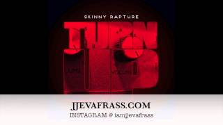 Skinny Rapture - Turn Up | September 2013