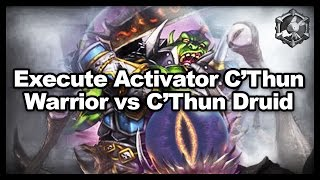 Execute Activator C'Thun Warrior