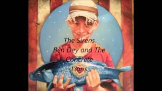 The Sirens - Ben Dey and The Concrete Lions