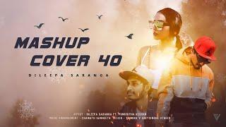 Mashup Cover 40 - Dileepa Saranga Ft Pumuditha Keshan