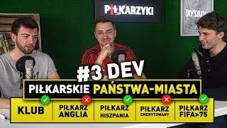 PIŁKARSKIE PAŃSTWA MIASTA   DEV! #3