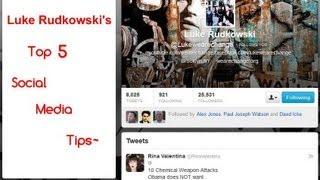 Luke Rudkowski's 5 Important Social Media Tips