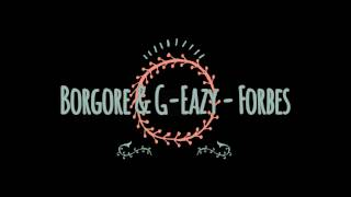 Borgore Ft G EazyForbes Lyrics
