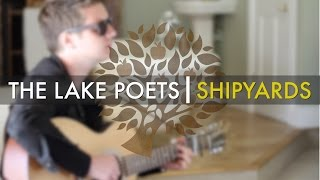 The Lake Poets - 'Shipyards' live at Chris Difford's Songwriting Retreat | UNDER THE APPLE TREE