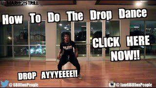 HOW TO #DROPDANCE | OFFICIAL DANCE VIDEO | @6BillionPeople | HOW TO DROP DANCE