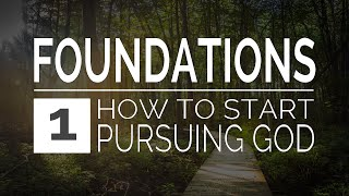 How to Start a Relationship with God (Foundations Truth #1)