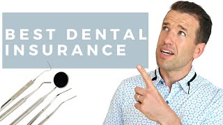 Best Dental Insurance (coming from a pro!)?