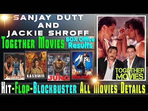 Sanjay Dutt and Jackie Shroff Together Movies | Sanjay Dutt and Jackie Shroff Hit and Flop Movies.