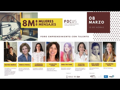 Foro Emprendimiento con Talento 8 Mujeres 8 Mensajes[;;;][;;;]