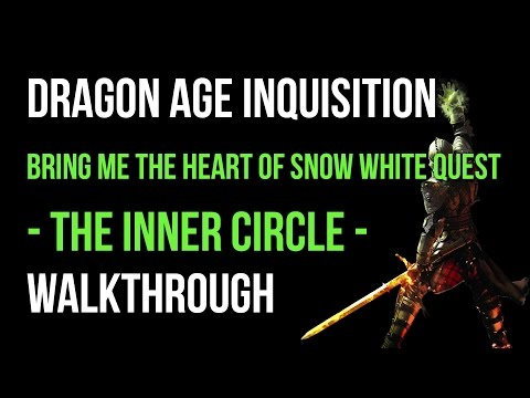 Dragon Age Inquisition Walkthrough Bring Me The Heart Of Snow White Quest (The Inner Circle) - VGFAQ